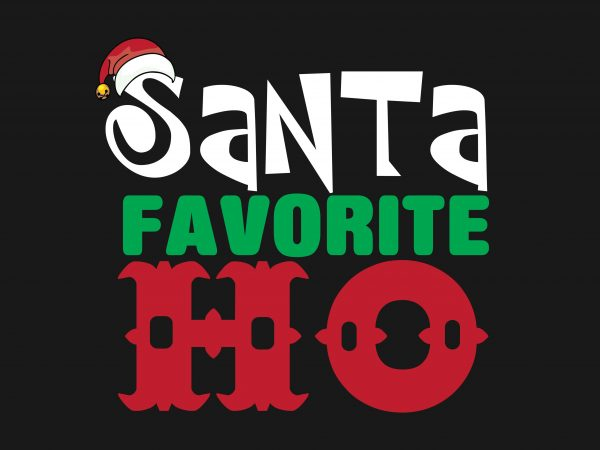 Santa Favorite Ho t shirt design to buy