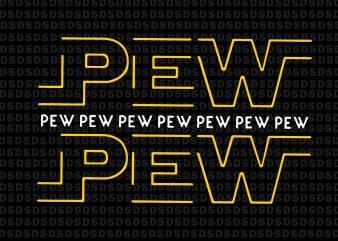 Star war svg, pew pew pew svg, star war pew pew pew vector t-shirt design template