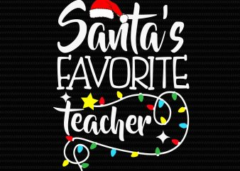 santa's favorite teacher svg, santa's svg, teacher christmas svg, cut file, png, dxf, eps file t shirt template vector