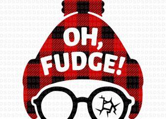 Oh Fudge svg,Oh Fudge design