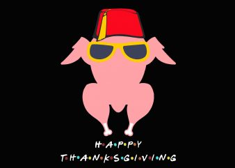 Happy Thanksgiving Svg, Png, Dxf, Eps Thanksgiving Friends Funny Turkey Head Svg, Png, Dxf, Eps file print ready shirt design