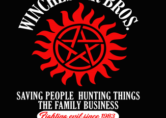 Winchester bros saving people hunting things the family business t shirt design for sale
