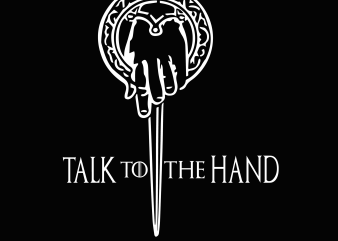 talk to the hand t shirt designs for sale