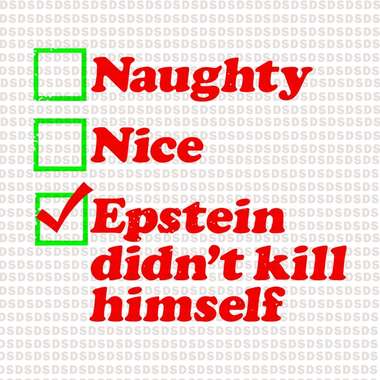 Naughty nice epstein didn't kill himself t-shirt designs for merch by amazon