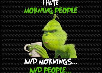 I Hate Morning People, And Morning, And People Png, Grinch Png, Grinch vector