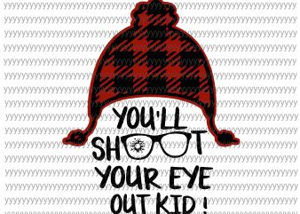 You'll Shoot Your Eye Out Kid svg, png, dxf, eps file t shirt design template