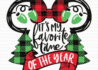 It's My Favorite Time of Year christmas commercial use t-shirt design