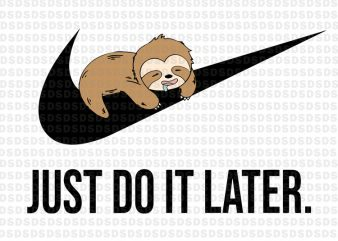 Just do it later svg, Sloth just do it later vector clipart