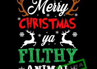 Merry christmas ya filthy animal svg,Merry christmas ya filthy animal vector t shirt design for download