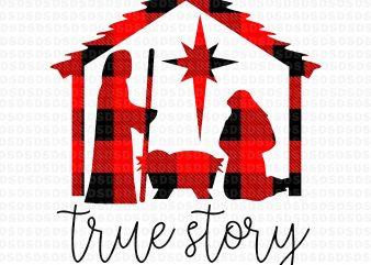 True Story Christmas Manger Nativity Scene Buffalo Plaid,True Story Christmas t shirt designs for sale