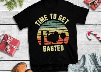 Time to get basted vintage svg,Thanksgiving Retro Turkey Wine Time To Get Basted design tshirt