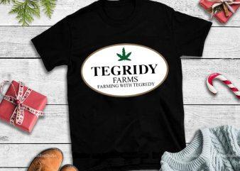 Tegridy farms svg,farming with tegredy svg,Tegridy farms design tshirt