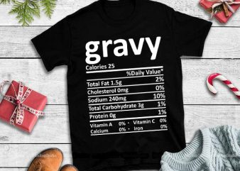 Gravy Nutrition Thanksgiving Costume Food Facts svg,Gravy Nutrition Thanksgiving Costume Food Facts design tshirt