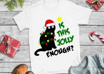 Black cat Is this Jolly enough svg,Is This Jolly Enough cat design