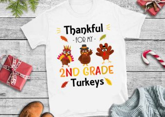 Thankful for my 2ND Grade turkeys png,Thankful for my 2ND Grade turkeys design