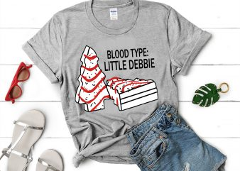 Blood type little debbie svg,Blood type little debbie design tshirt