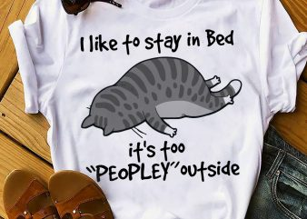 CAT I LIKE TO STAY IN BED t shirt design for download