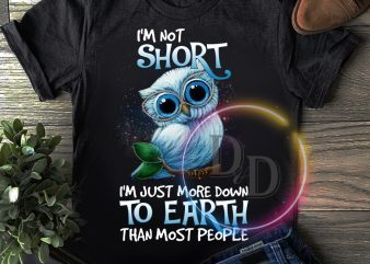 Owl i'm not short i'm just more down to earth than post people Tee t shirt design for sale
