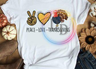 Peace Love Thanksgiving Turkey T shirt