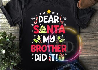 Dear Santa My Brother Did It Merry Christmas T shirt