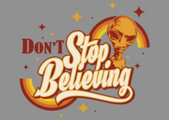 don't stop believing vector t-shirt design template