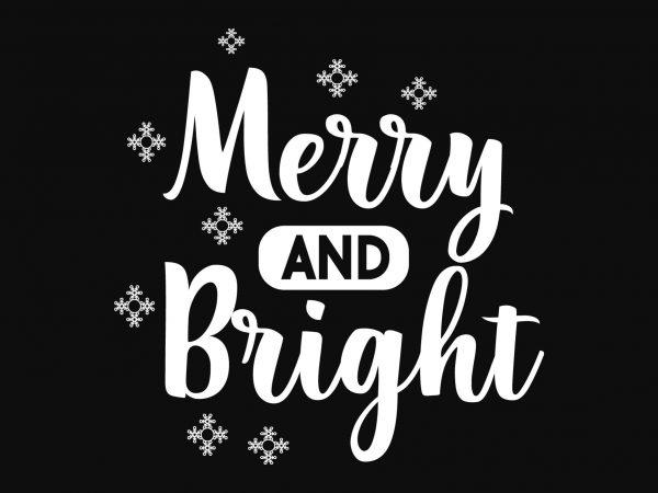 Merry & Bright Christmas print ready vector t shirt design