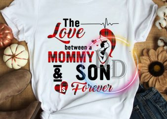 The Love between a Mommy and Son is forever T shirt Christmas gifts