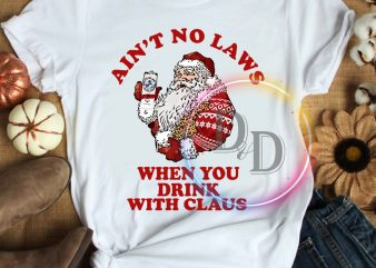 Ain't no laws when you drink with claws Leopard T shirt Merry Christmas