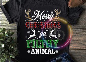 Merry christmas Ya Filthy Animal T shirt Deers Christmas