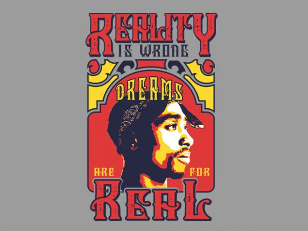Reality is Wrong t shirt design for sale