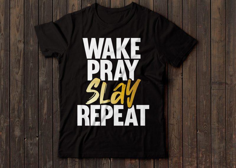 wake pray slay repeat tshirt design tshirt design for sale