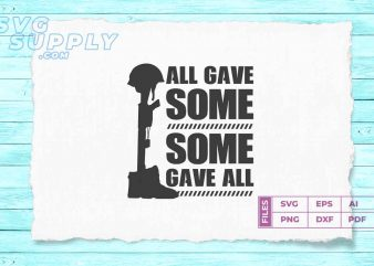 All Gave Some some gave all vector t-shirt design