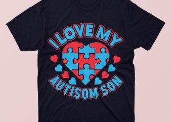 I love my autism son, autism awareness tshirt design