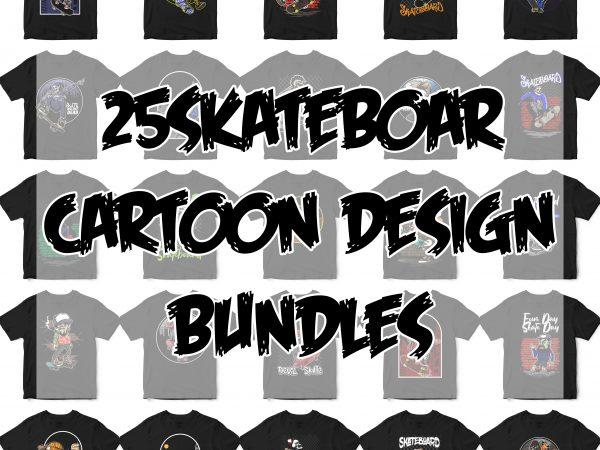 25 SKATEBOARD CARTOON DESIGN BUNDLES EPS Png t-shirt designs bundle
