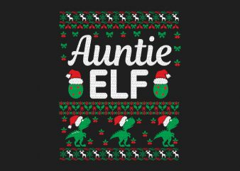 100% Pattern Auntie ELF Family Ugly Christmas Sweater Design.
