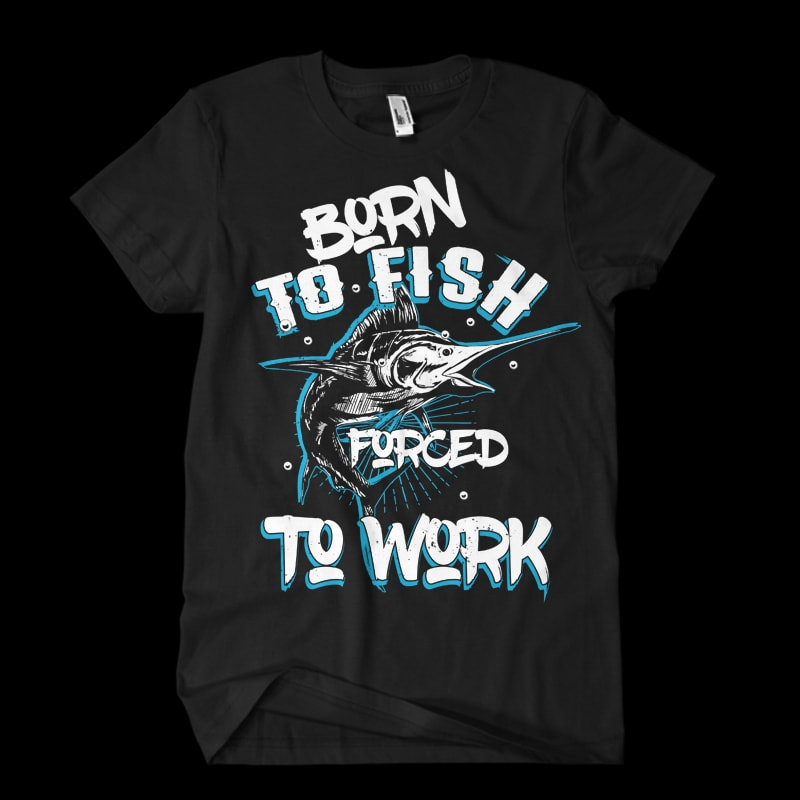 Born to fish t shirt designs for print on demand