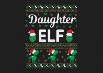 100% Pattern Daughter ELF Family Ugly Christmas Sweater Design.