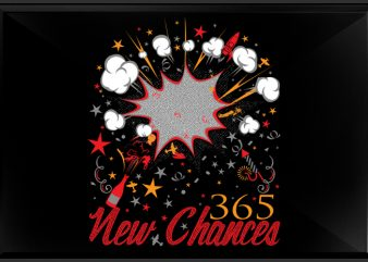 365 New Chances tshirt design vector