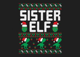 100% Pattern Sister ELF Family Ugly Christmas Sweater Design.