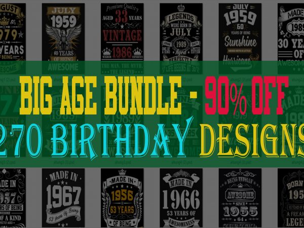 BIG BIRTHDAY AGE BUNDLE PSD FILE – 90% OFF – Editable 270 files, PSD, FONT design for t shirt