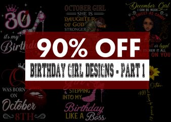Birthday Girl Bundle – Fully Editable – 37 Designs – Part 1
