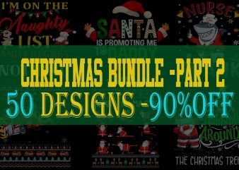 SPECIAL CHRISTMAS BUNDLE PART 2- 50 EDITABLE DESIGNS – 90% OFF-PSD and PNG – LIMITED TIME ONLY!