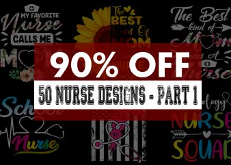 Nurse Bundle Part 1 – 50 Designs – 90% OFF