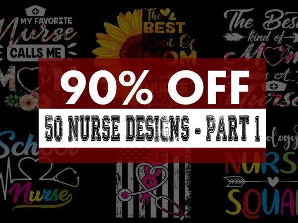 Nurse Bundle Part 1 – 50 Designs – 90% OFF