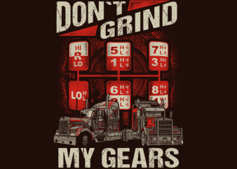Don't Grind My Gears t shirt vector illustration