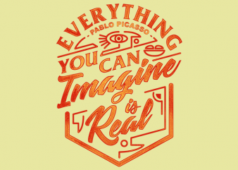 Pablo Picaso Quote – Everything You Can Imagine Is Real vector t shirt design for download