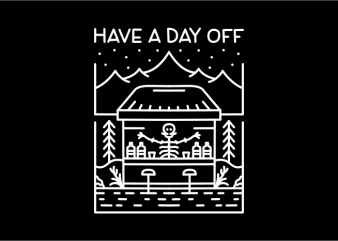 Have a Day Off vector shirt design