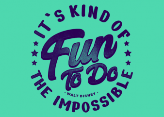 Walt Disney Quote – Its Kind Of Fun t shirt design for sale