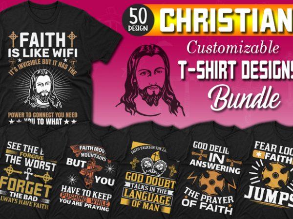 50 Editable Christian T-shirt Designs Bundle