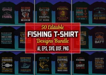 50 Editable Fishing T-shirt Designs Bundle